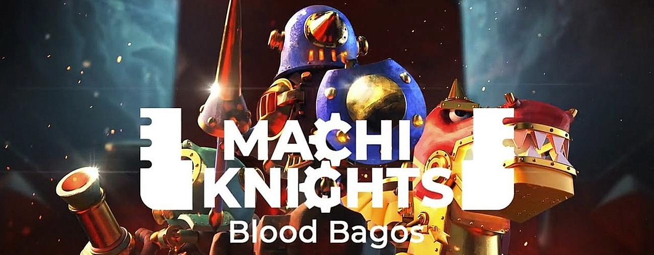 Machi Knights : Blood Bagos