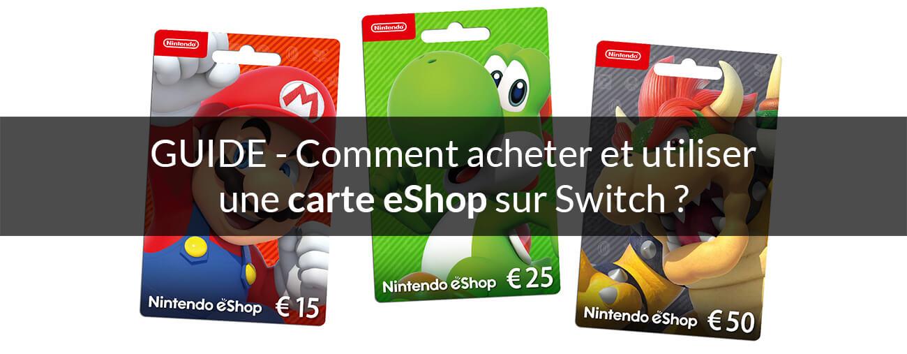 Comment acheter et utiliser une carte eShop sur Switch ?