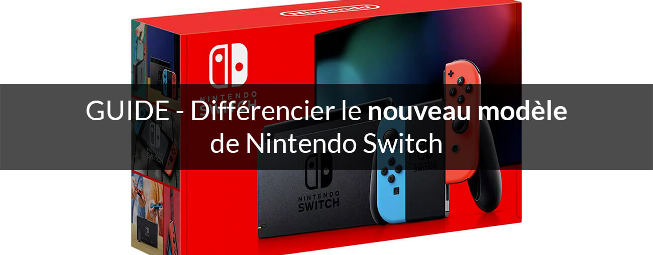 guide nouveau modele nintendo switch