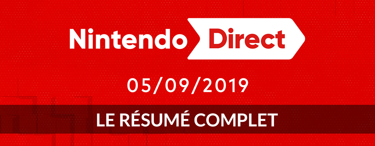 NINTENDO DIRECT SEPTEMBRE 2019 RÉSUMÉ