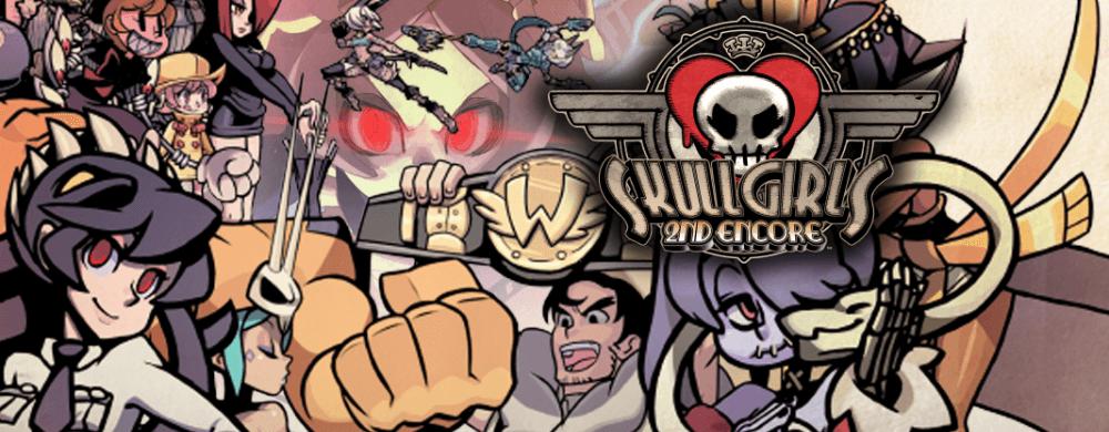 Skullgirls 2nd Encore : date de sortie