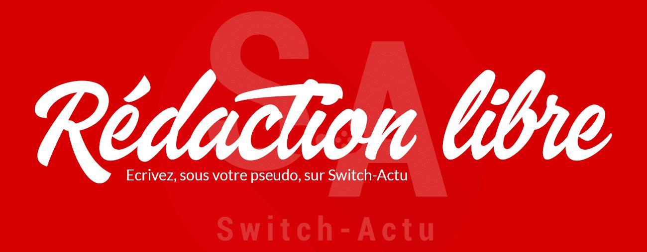 Rédaction libre Switch-Actu