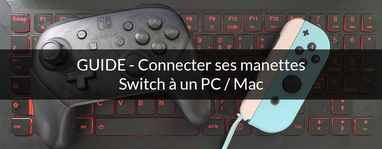 Comment connecter manette Switch à PC ou Mac