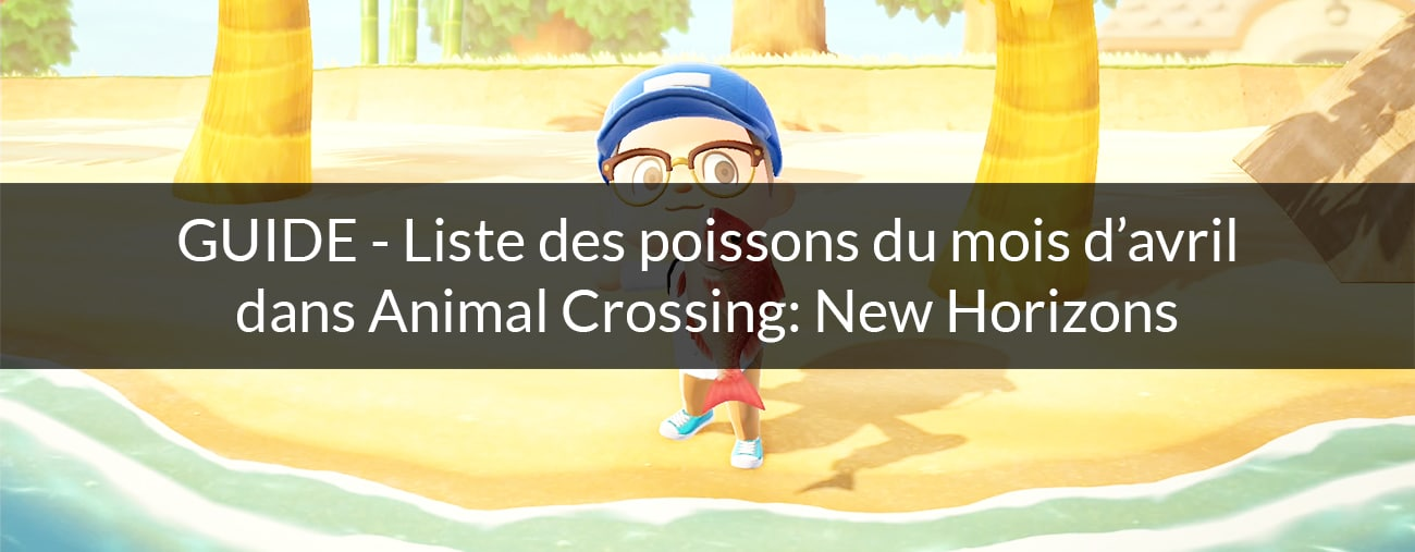 poissons avril animal crossing new horizons nintendo switch