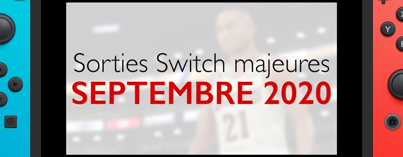sorties switch septembre 2020