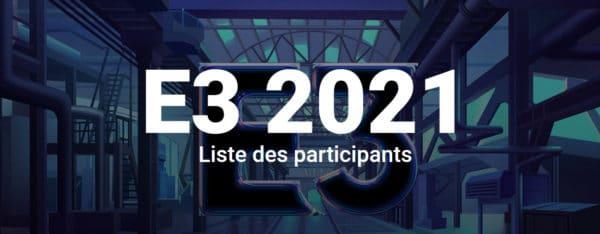 E3 2021 Qui sera présent pour le retour de l'événement
