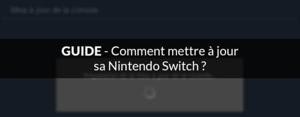 tuto comment mettre à jour nintendo switch