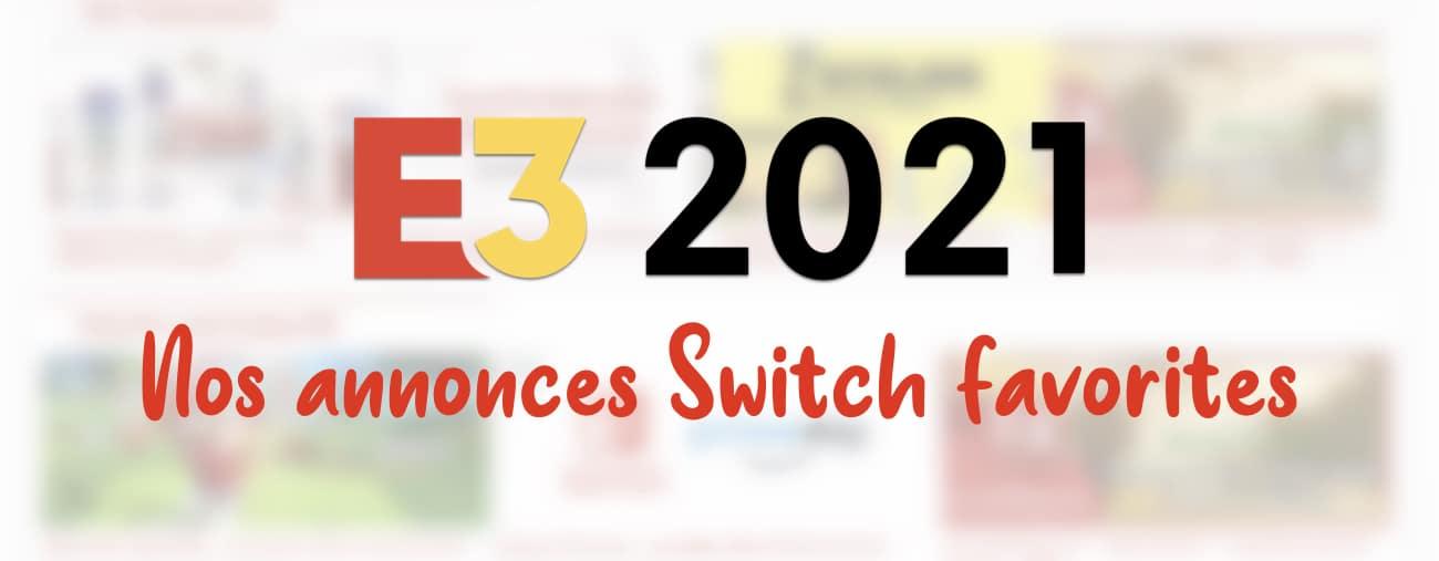 E3 2021 top 3 Switch Actu