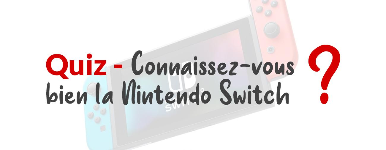 Quiz Connaissez-vous bien la Nintendo Switch