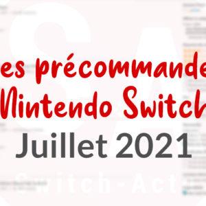 Les jeux en précommande sur Nintendo Switch - Juillet 2021