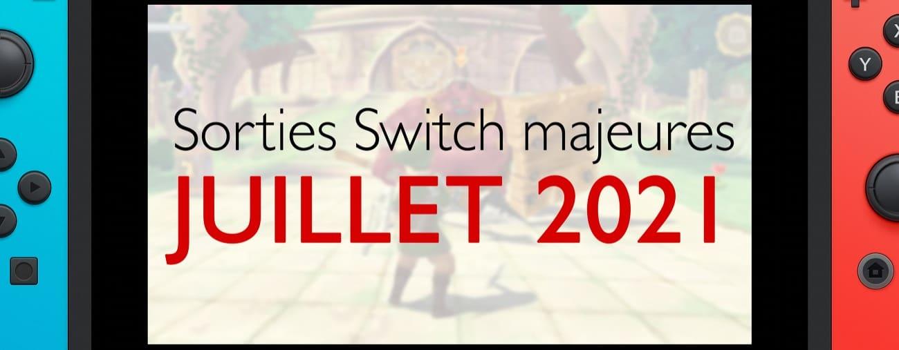 sorties switch majeures juillet