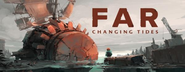 FAR: Changing Tides